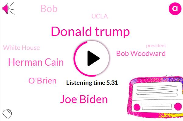 Donald Trump,United States,Nevada,Tulsa,President Trump,Ucla,UK,Joe Biden,Herman Cain,O'brien,Oklahoma,Bob Woodward,Assistant Professor,BOB,Florida,White House,Europe,Sturgis,South Dakota