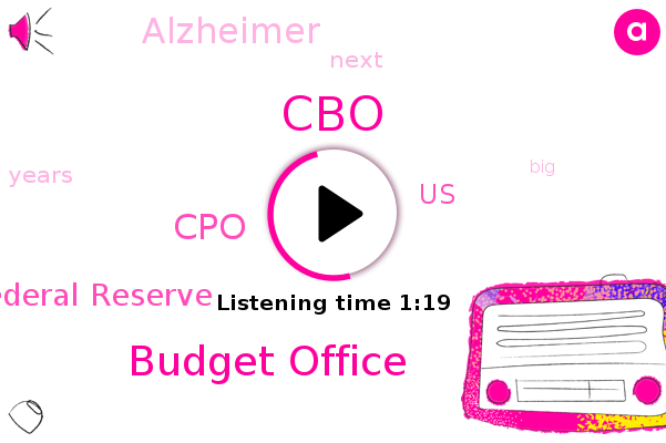 CBO,United States,Budget Office,CPO,Federal Reserve,Alzheimer