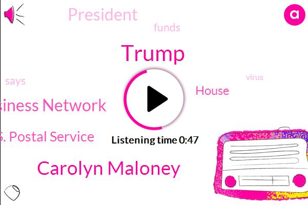 President Trump,Donald Trump,Carolyn Maloney,Fox Business Network,U. S. Postal Service,House