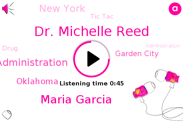 Tic Tac,Dr. Michelle Reed,Maria Garcia,Drug Administration,Oklahoma,Garden City,New York