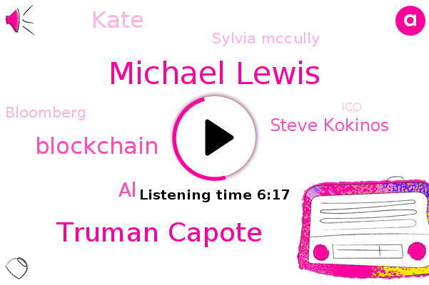 ICO,Michael Lewis,Bloomberg,Truman Capote,Allaire,Blockchain,Syria,AL,Steve Kokinos,Argentina,Kate,Sylvia Mccully