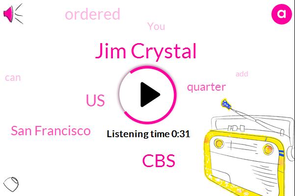 United States,San Francisco,Jim Crystal,CBS