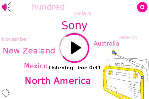 Sony,North America,New Zealand,Mexico,Australia