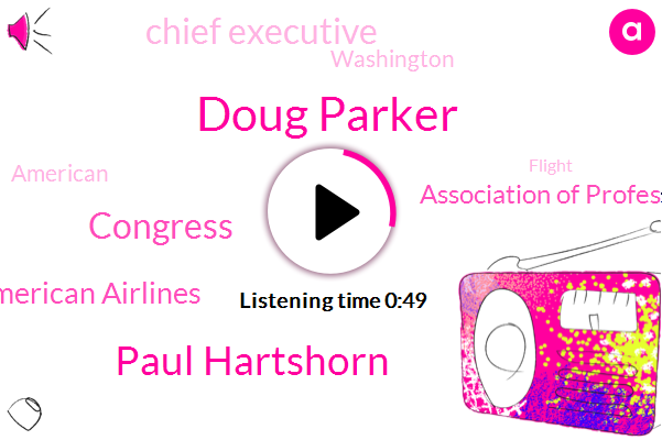American Airlines,Chief Executive,Congress,Doug Parker,Paul Hartshorn,Washington,Association Of Professional
