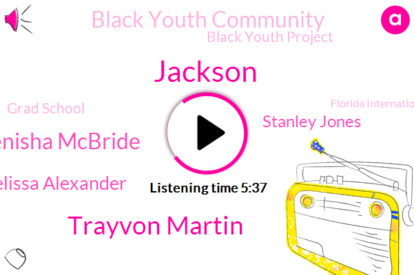Black Youth Community,Black Youth Project,Trayvon Martin,Grad School,Murder,Florida,Florida International University,Ricky Boyd Renisha Mcbride,Jackson,Philly,Melissa Alexander,Stanley Jones,Durham,Co Founder,Miami