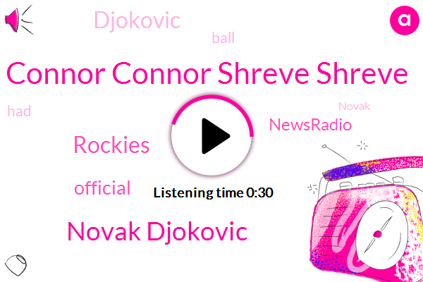 Connor Connor Shreve Shreve,Novak Djokovic,Newsradio,Rockies,Official