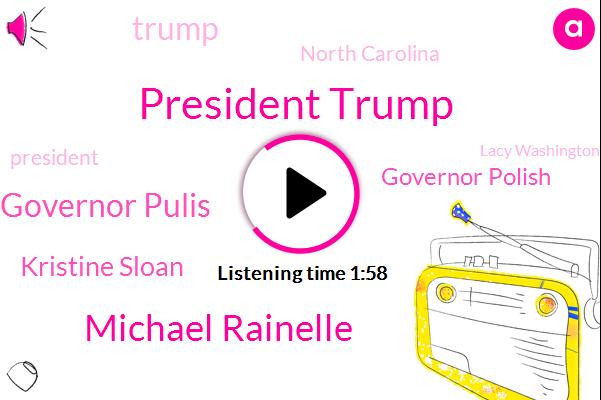 Donald Trump,President Trump,Michael Rainelle,ABC,Governor Pulis,Kristine Sloan,Abc News,Governor Polish,North Carolina,Lacy Washington,Denver,Portland,Dallas