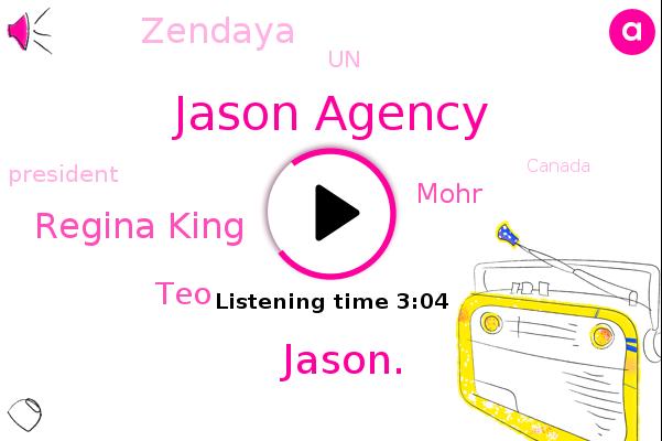 Jason Agency,President Trump,UN,Jason.,S Creek,Regina King,Canada,Los Angeles,TEO,Mohr,Zendaya