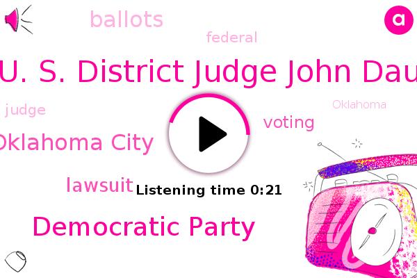 U. S. District Judge John Dau,Democratic Party,Oklahoma City