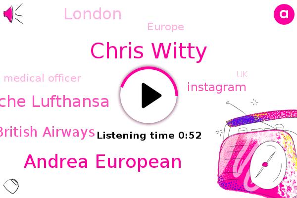 Europe,Deutsche Lufthansa,Chris Witty,Andrea European,British Airways,London,Medical Officer,Instagram,UK,Germany