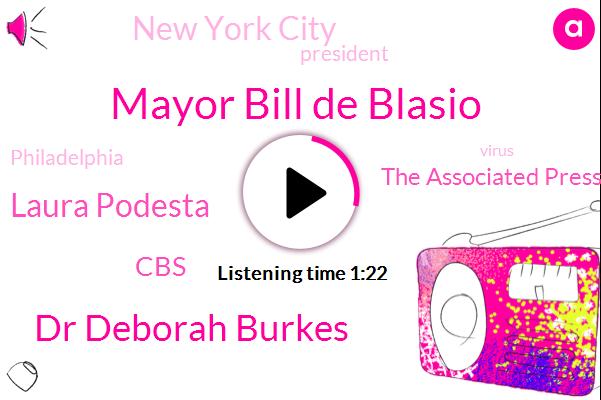 New York City,Mayor Bill De Blasio,Dr Deborah Burkes,Laura Podesta,CBS,President Trump,Philadelphia,The Associated Press