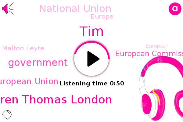European Union,European Commission,Malton Leyte,TIM,National Union,Government,Europe,Karen Thomas London