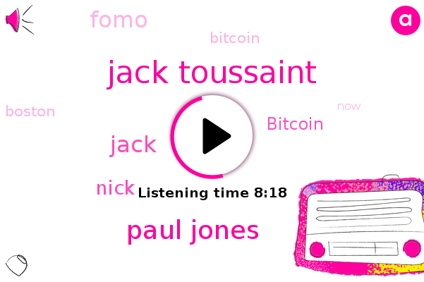 Bitcoin,Fomo,Jack Toussaint,Paul Jones,Boston,Jack,Nick