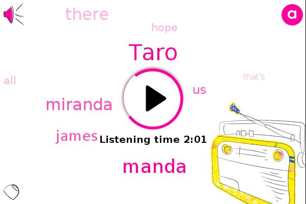 Taro,Manda,Miranda,James