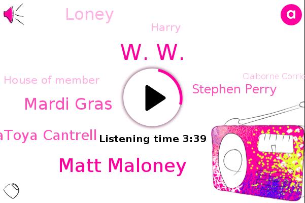 House Of Member,W. W.,Matt Maloney,Mardi Gras,Mayor Latoya Cantrell,Claiborne Corridor,New Orleans,Orleans,Stephen Perry,Loney,Harry,House Party