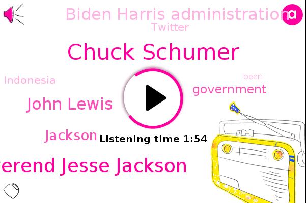 Biden Harris Administration,Chuck Schumer,Reverend Jesse Jackson,John Lewis,Government,Twitter,Indonesia,Jackson