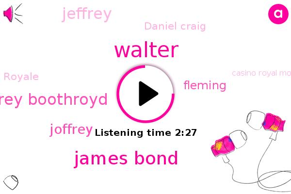 Walter,James Bond,Geoffrey Boothroyd,Europe,Joffrey,Germany,Casino Royal Movie Casino,Fleming,Jeffrey,Daniel Craig,Royale