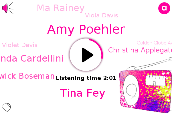 Golden Globe Awards,Amy Poehler,Tina Fey,Linda Cardellini,Chadwick Boseman,Christina Applegate,Ma Rainey,Viola Davis,Violet Davis