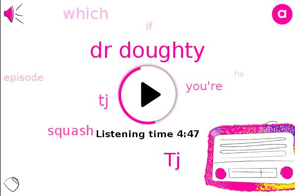 Dr Doughty,TJ,Squash