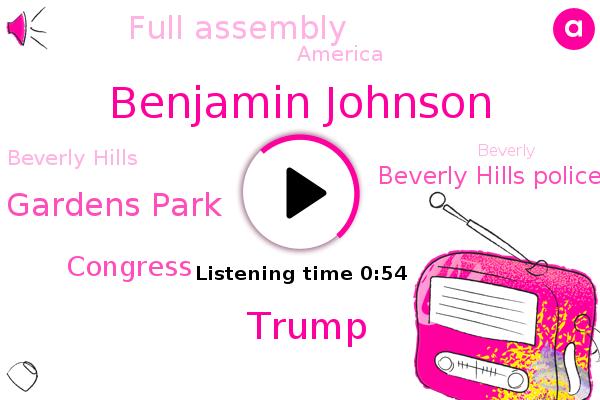 Beverly Gardens Park,Benjamin Johnson,Beverly Hills,Congress,Donald Trump,Beverly Hills Police,America,Full Assembly
