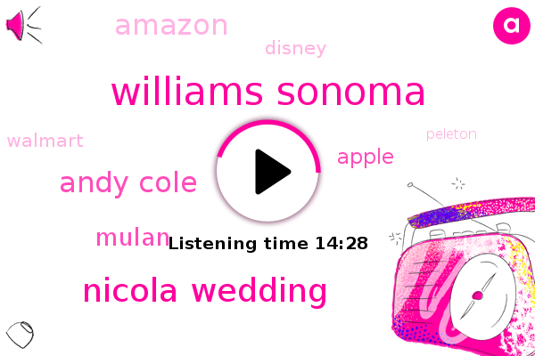 Disney,Apple,Milan,Williams Sonoma,Nicola Wedding,Andy Cole,Walmart,Peleton,Amazon,Mulan,Pixar