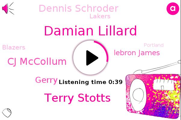 Damian Lillard,Terry Stotts,Blazers,Lakers,Cj Mccollum,Gerry,Portland,Lebron James,Dennis Schroder,Los Angeles