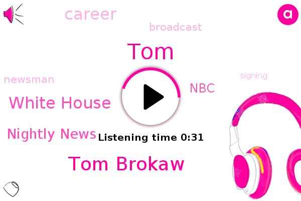 Tom Brokaw,Nightly News,NBC,TOM,White House