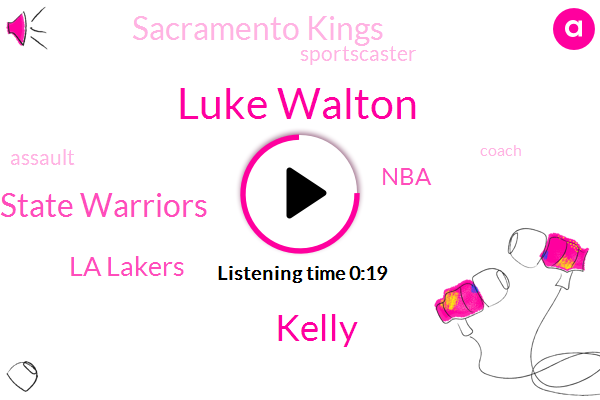 Luke Walton,Sportscaster,Golden State Warriors,La Lakers,NBA,Sacramento Kings,Assault,Kelly