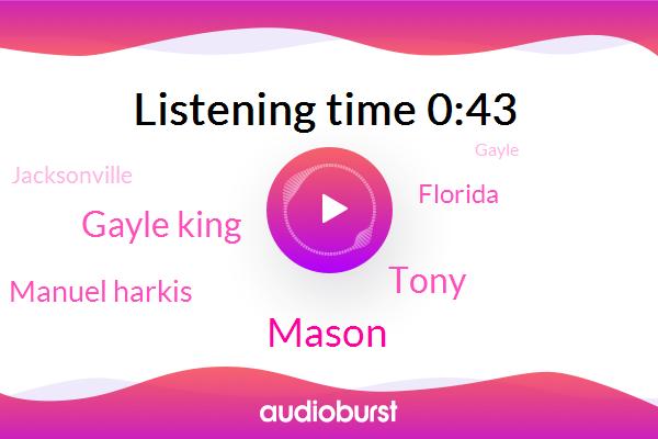 Mason,Gayle King,Tony,Jacksonville,Florida,Manuel Harkis
