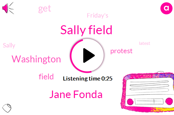 Listen: Sally Field arrested during Jane Fonda's climate protest