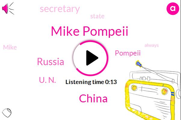 Mike Pompeii,China,Russia,U. N.