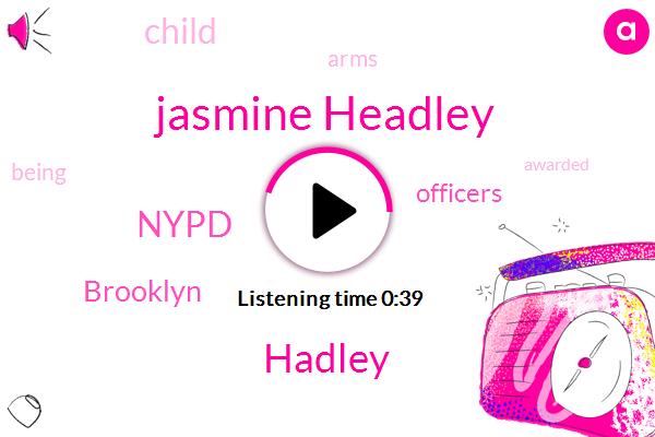 Brooklyn,Jasmine Headley,Hadley,Nypd,Six Hundred Twenty Five Thousand Dollars,Eighteen Month