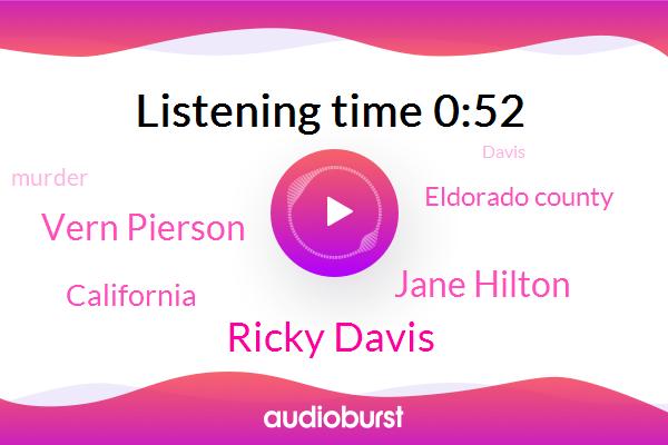 Ricky Davis,Murder,Jane Hilton,Vern Pierson,California,Eldorado County
