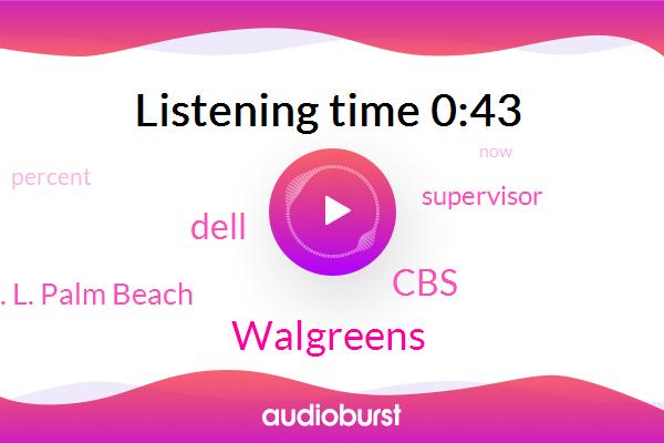 Walgreens,CBS,Supervisor,Dell,W. F. T. L. Palm Beach