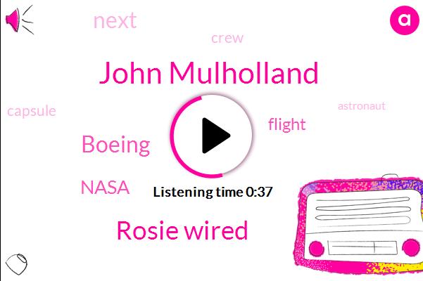 Nasa,Boeing,John Mulholland,Rosie Wired