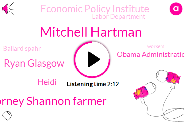 Mitchell Hartman,Obama Administration,Economic Policy Institute,Attorney Shannon Farmer,Labor Department,Ryan Glasgow,Ballard Spahr,Heidi