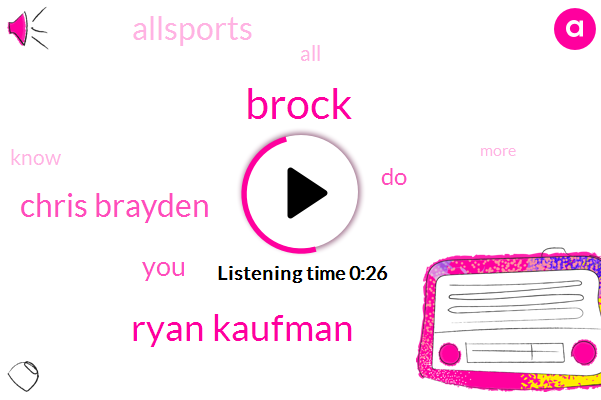 Brock,Ryan Kaufman,Chris Brayden
