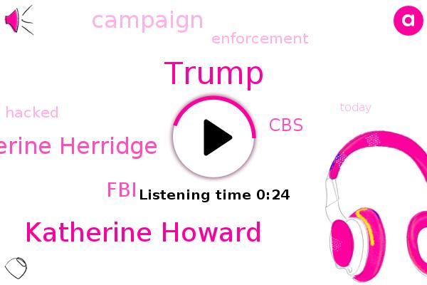 Donald Trump,Katherine Howard,Catherine Herridge,FBI,CBS