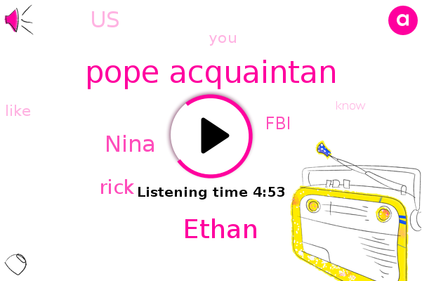 United States,FBI,Pope Acquaintan,Ethan,Nina,Rick
