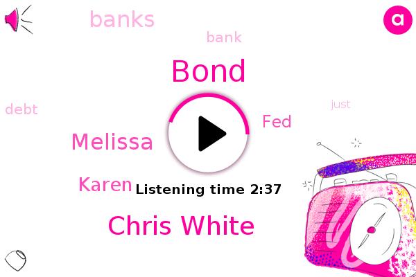 FED,Bond,Chris White,Melissa,Karen