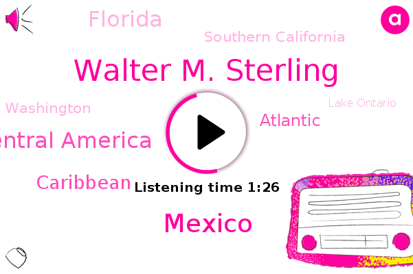 Walter M. Sterling,Mexico,Central America,Lake Ontario,Great Lakes,Caribbean,Atlantic,Florida,Southern California,Washington