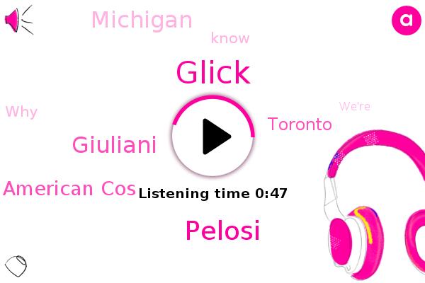 Non American Cos,Glick,Pelosi,Toronto,Michigan,Giuliani