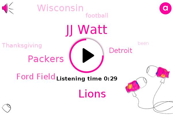 Jj Watt,Lions,Detroit,Packers,Wisconsin,Football,Ford Field
