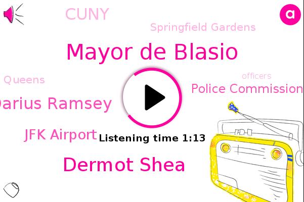 Jfk Airport,Mayor De Blasio,Dermot Shea,Queens,Police Commission,Darius Ramsey,Cuny,Springfield Gardens