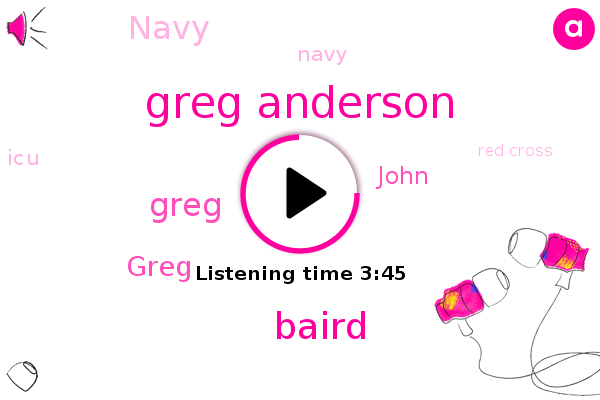 Midwest,Greg Anderson,Navy,ICU,Baird,Greg,Seattle,John,United States Of America,Red Cross