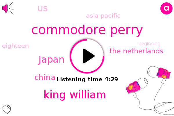 Japan,Commodore Perry,China,King William,The Netherlands,United States,Asia Pacific