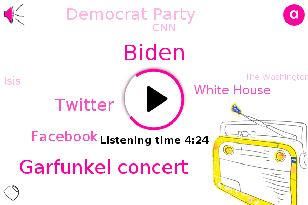 The Washington Post,Biden,Garfunkel Concert,Twitter,Facebook,White House,Democrat Party,Baseball,CNN,Isis