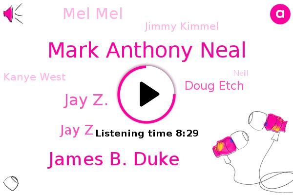 Mark Anthony Neal,James B. Duke,Hip Hop Studies,Jay Z.,Jay Z,Doug Etch,Mel Mel,Jimmy Kimmel,Kanye West,Neill,Duke University,Depression,America,Neil,Montrose,Paranoia,Schizophrenia