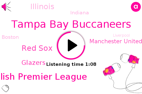 Tampa Bay Buccaneers,Soccer,English Premier League,Boston,Red Sox,Illinois,Indiana,Glazers,Liverpool,Football,Manchester United