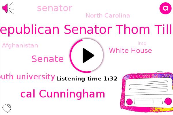 Republican Senator Thom Tillis,Senate,Cal Cunningham,Senator,Monmouth University,North Carolina,White House,Afghanistan,Iraq